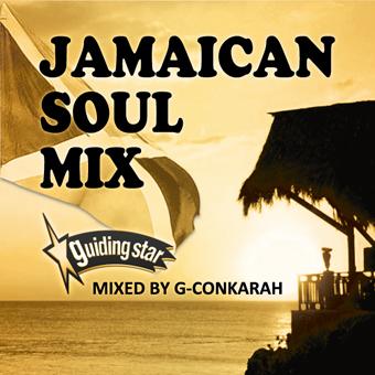 G-Conkarah of Guiding Star / JAMAICAN SOUL MIX