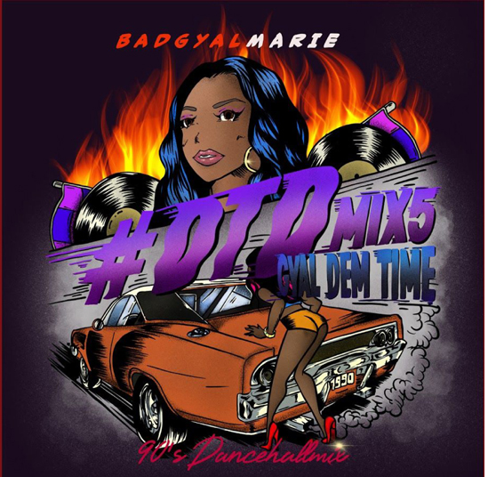 Bad Gyal Marie / #DTD5 -Dem Time Deh-~Gyal Dem Time~-90s dancehall selection-
