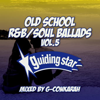 G-Conkarah of Guiding Star / OLD SCHOOL R&B SOUL BALLADS VOL.5
