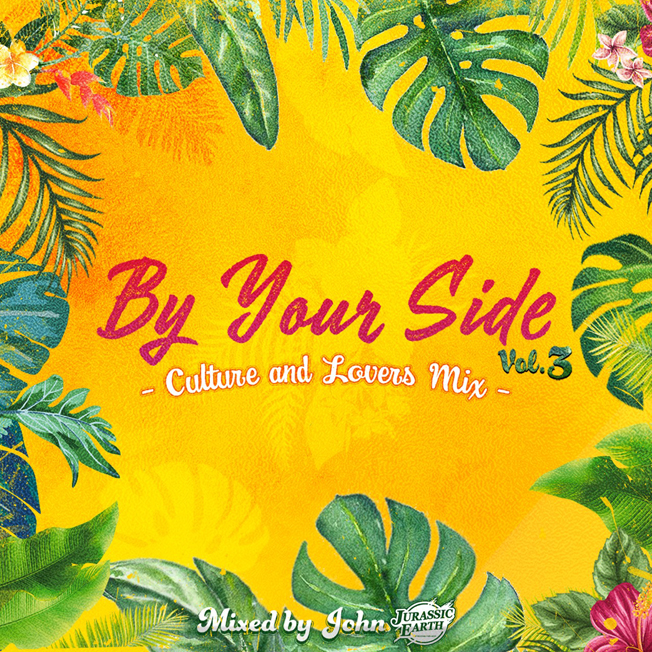 MC JOHN from JURASSIC EARTH SOUND / BY YOUR SIDE vol.3  ~CULTURE & LOVERS MIX~