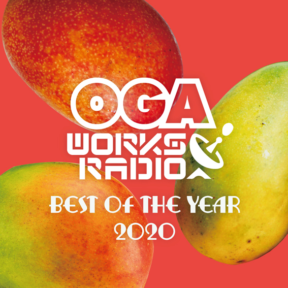 OGA from JAH WORKS / OGA WORKS RADIO MIX VOL.16 -BEST OF THE YEAR 2020-