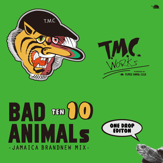 TURTLE MAN'S CLUB / BAD ANIMALS 10 JAMAICA BRAND NEW MIX -ONE DROP EDITION-