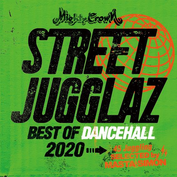 MIGHTY CROWN / STREET JUGGLAZ -Best Of Dancehall 2020-