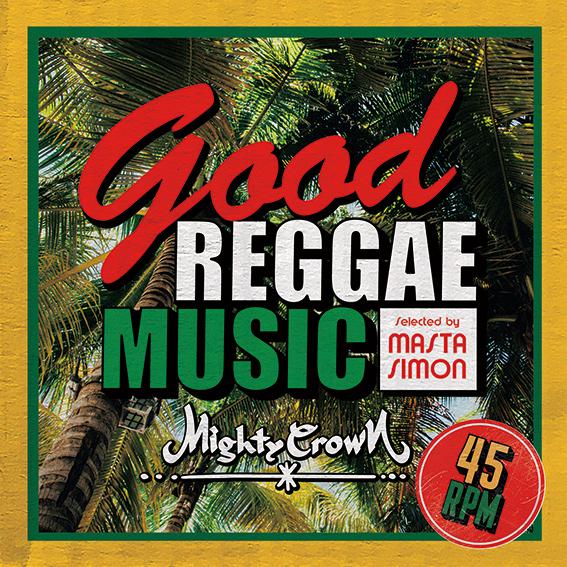 MIGHTY CROWN / Good Reggae Music -Selected by MASTA SIMON-
