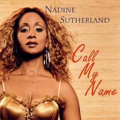 NADINE SUTHERLAND / CALL MY NAME