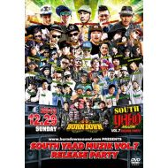 BURN DOWN feat. V.A /  SOUTH YAAD MUZIK VOL.7 RELEASE PARTY (DVD)