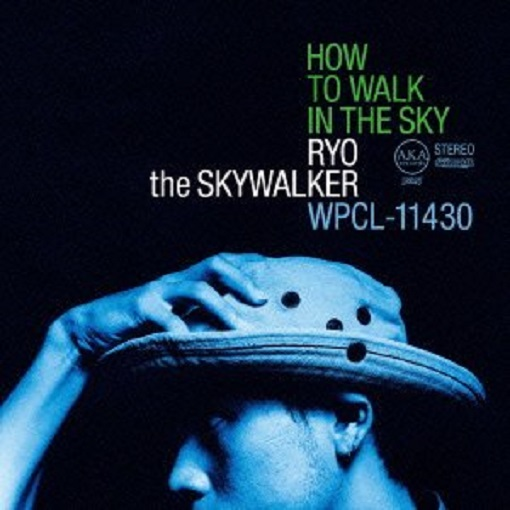 RYO THE SKYWALKER / HOW TO WALK IN THE SKY