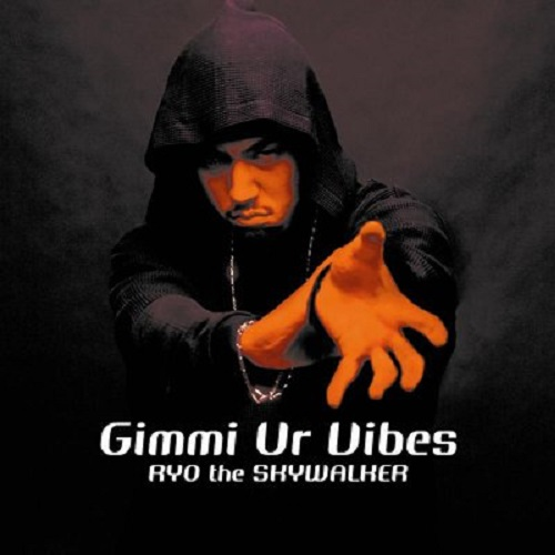 RYO THE SKYWALKER / GIMMI UR VIBES