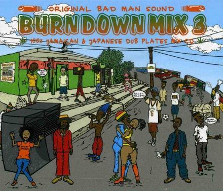 BURN DOWN / BURN DOWN MIX 3 -100% JAMAICAN & JAPANESE DUB PLATE MIX-