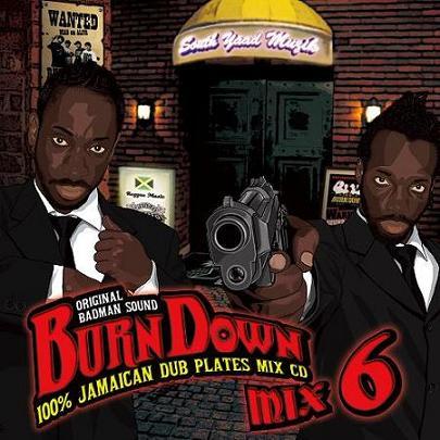 BURN DOWN / BURN DOWN MIX 6 -100% JAMAICAN DUB PLATES MIX-