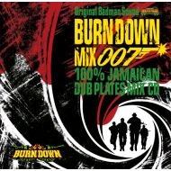 BURN DOWN / BURN DOWN MIX 007(CD)