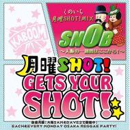 SNOB / くのいち月曜SHOT!MIX -大阪の一週間はここから!-
