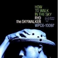 RYO the SKYWALKER /HOW TO WALK IN THE SKY【リマスター】(CD)