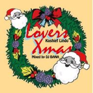 DJ BANA / Lovers Xmas KASHIEF LIND