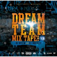 DJ RYOW & DJ NUCKEY / DREAM TEAM MIX TAPE VOL.13