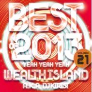 DJ WELTH ISLAND a.k.a DJ KIRIST / YEAH 3× vol,21 BEST OF 2013(CD)