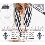 DJ LUKE / EXCESSES VOL,24 2013 THE BEST OF PARTY