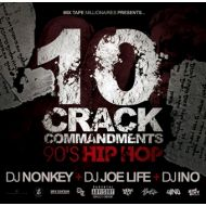 DJ NONKEY,DJ JOE LIFE & DJ INO / 10 CRACK COMMANDMENTS -90's HIP HOP