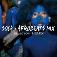Selector HEMO/  SOCA+AFROBEATS MIX