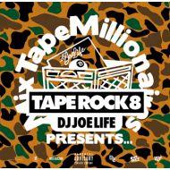 DJ JOE LIFE / TAPE ROCK 8