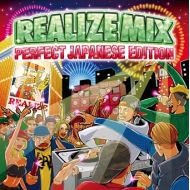 REALIZE INTERNATIONAL / REALIZE MIX -PERFECT JAPANESE EDITION-