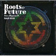 HAN-KUN / VOICE MAGICIAN IV -Roots&Future-通常盤