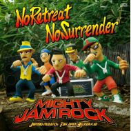MIGHTY JAM ROCK / No Retreat No Surrender