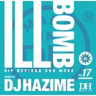 DJ HAZIME / Ill Bomb Vol.17