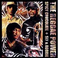 SPICY CHOCOLATE,Sly & Robbie/ THE REGGAE POWER