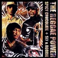 SPICY CHOCOLATE,Sly & Robbie/ THE REGGAE POWER