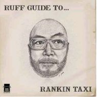RANKIN TAXI / RUFF GUIDE TO...