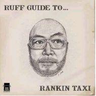 RANKIN TAXI / RUFF GUIDE TO...