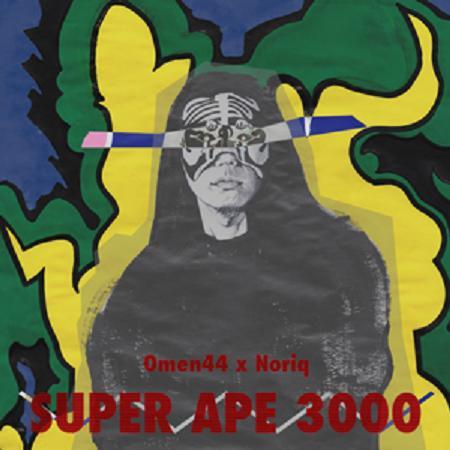 OMEN44, NORIQ / SUPER APE 3000