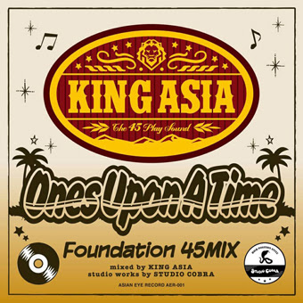 KING ASIA / Ones Upon A Time-Foundation 45Mix