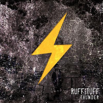 THUNDER / RUFF & TUFF