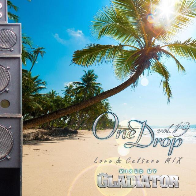 GLADIATOR / ONE DROP VOL.19