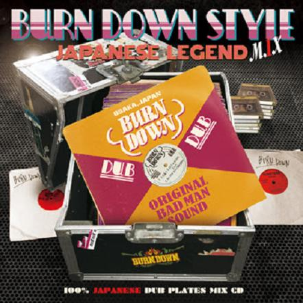 BURN DOWN / BURN DOWN STYLE -JAPANESE LEGEND MIX-
