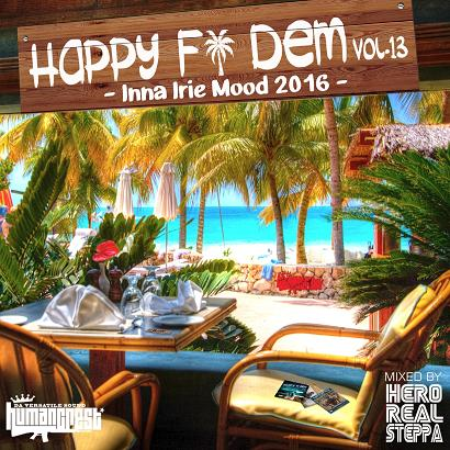 HERO REAL STEPPA from HUMAN CREST / HAPPY FI DEM VOL.13 -INNA IRIE MOOD 2016-