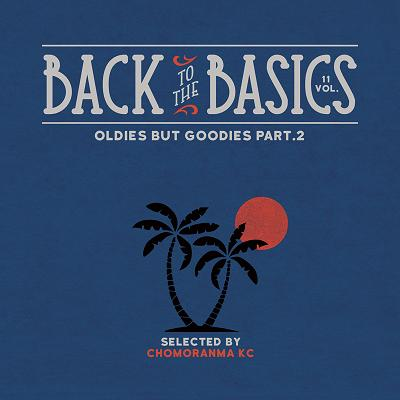 CHOMORANMA SOUND / BACK TO THE BASICS VOL.11 -OLDIES BUT GOODIES Pt.2-