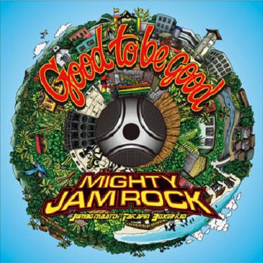 MIGHTY JAM ROCK / GOOD TO BE GOOD