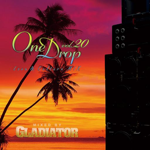 GLADIATOR / ONE DROP VOL.20