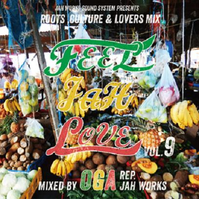 OGA REP. JAH WORKS / FEEL JAH LOVE VOL.9