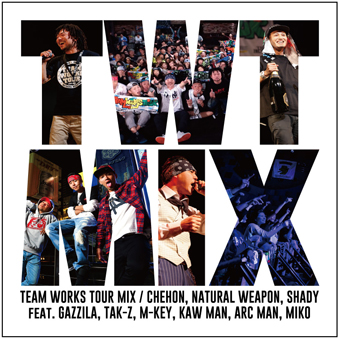 TEAM WORKS (CHEHON, NATURAL WEAPON & SHADY) / TEAM WORKS TOUR MIX