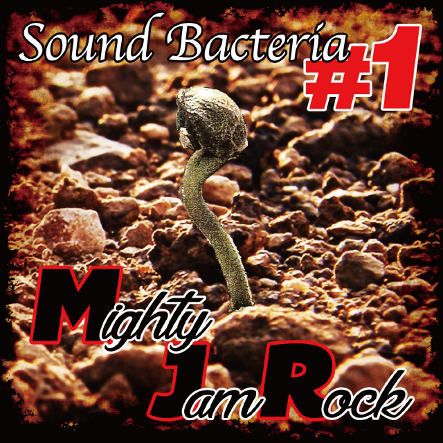 MIGHTY JAM ROCK / SOUND BACTERIA #1