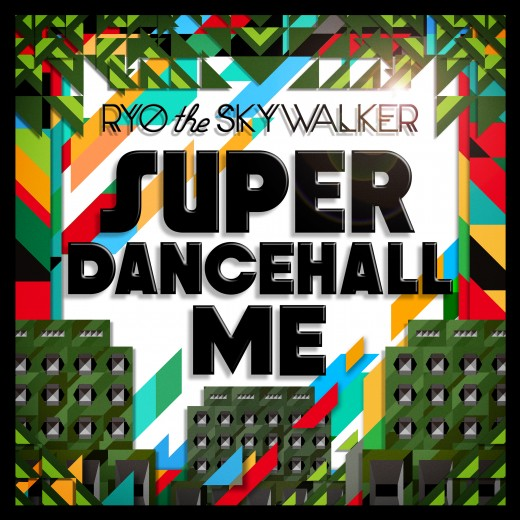 8月2日発売 RYO the SKYWALKER / SUPER DANCEHALL ME