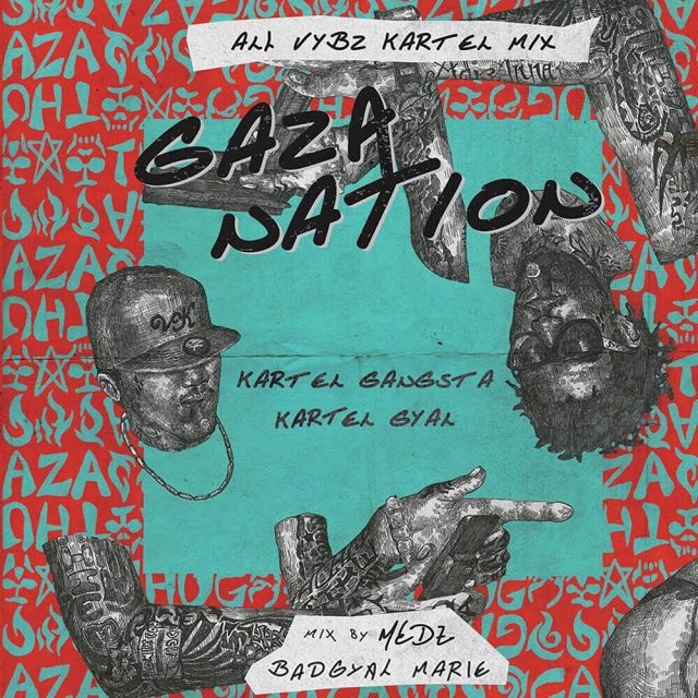 MEDZ / GAZA NATION -ALL VYBZ KARTEL MIX- mixed by BADGYAL MARIE