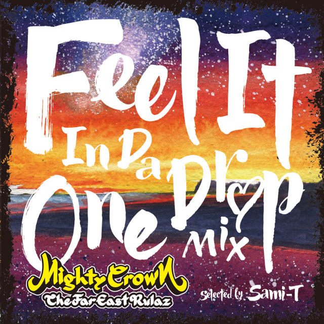 MIGHTY CROWN / MIGHTY CROWN presents FEEL IT IN DA ONE DROP MIX