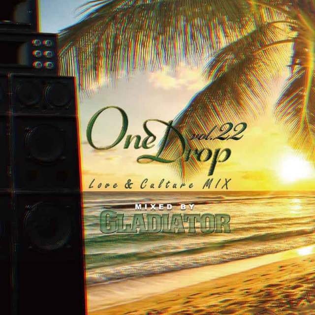 GLADIATOR / ONE DROP vol.22