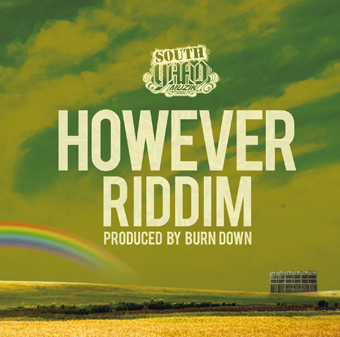 11月22日発売 V.A (Produced by BURN DOWN) / HOWEVER RIDDIM