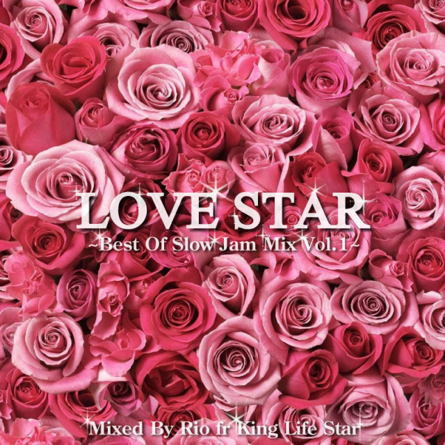 KING LIFE STAR / LOVE STAR -Best Of Slow Jam Mix Vol.1-